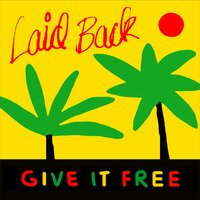 Give It Free — Laid Back