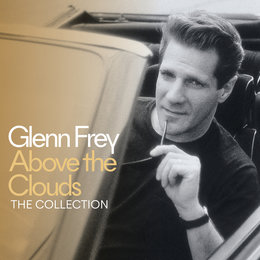 Above The Clouds - The Collection — Glenn Frey
