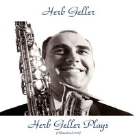 Herb Geller Plays — Herb Geller