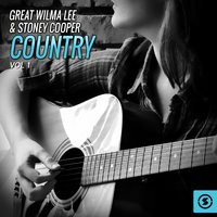 The Great Wilma Lee & Stoney Cooper Country, Vol. 1 — Wilma Lee, Stoney Cooper