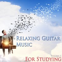 Relaxing Guitar Music for Studying — Classical Study Music & Studying Music