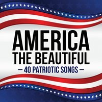 America the Beautiful - 40 Patriotic Songs — сборник