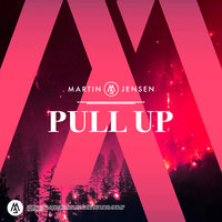 Pull Up — Martin Jensen