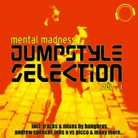 Mental Madness Jumpstyle Selection Vol. 1 — сборник