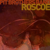 Roscoe — Pit Brothers Band