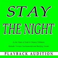 Stay the Night (In the Style of Zedd & Hayley Williams) — Playback Audition