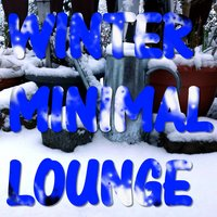 WINTER MINIMAL LOUNGE — сборник
