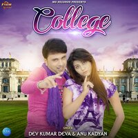 College - Single — Anu Kadyan, Dev Kumar Deva