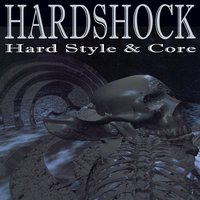 Hardshock - Hard Style and Core — сборник