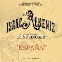 España-New Arrangements from the Piano Music of Isaac Albéniz — Tony Hauser