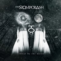 Swear by the Moon — The Stompcrash