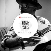 When Your Lover Has Gone — Herb Ellis