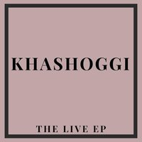The Live EP — Khashoggi