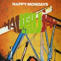 Hallelujah — Happy Mondays