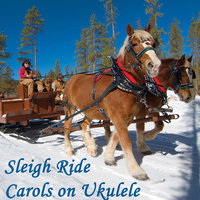 Sleigh Ride Carols on Ukulele — The Ukulele Boys, Christmas Hits,Christmas Songs & Christmas