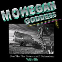 Mohegan Goddess — 9th, The Bias Sisters, J Schmeiser