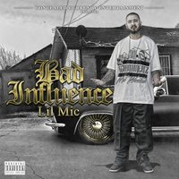 Bad Influence — Lil Mic
