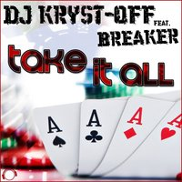 Take It All — Breaker, DJ Kryst-Off