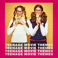Teenage Movie Themes — саундтрек, Best Movie Soundtracks