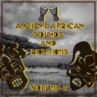 Ancient African Sounds and Rhythms,Vol.5 — сборник