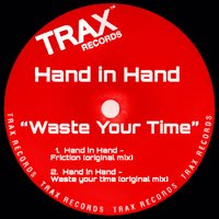 Waste Your Time — Hand in Hand