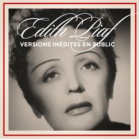 Versions inédites en public — Edith Piaf