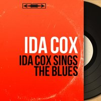Ida Cox Sings the Blues — Ida Cox
