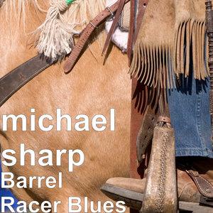 michael sharp, Texas Shine - Barrel Racer Blues