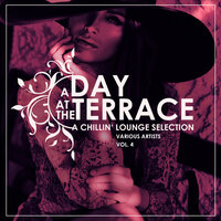 A Day At The Terrace (A Chillin' Lounge Selection), Vol. 4 — сборник