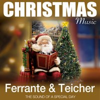 Christmas Music (The Sound of a Special Day) — Ferrante, Teicher, Ferrante & Teicher