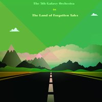 The Land of Forgotten Tales — The 5th Galaxy Orchestra