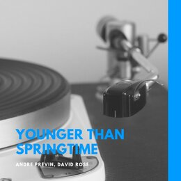 Younger Than Springtime — André Previn, David Rose