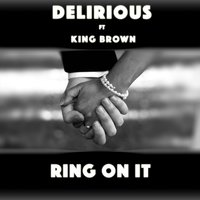 Ring on It — Delirious