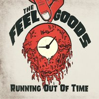 Running out of Time — The Feel Goods