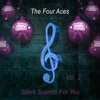 Silent Sounds For You Vol. 2 — The Four Aces
