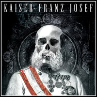 Make Rock Great Again — Kaiser Franz Josef