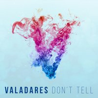 Don't Tell — Valadares