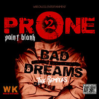Prone 2 Bad Dreams: The Remixes — Point Blank