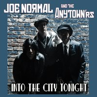 Into the City Tonight — Joe Normal & The Anytown'rs