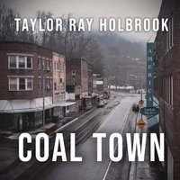 Coal Town — Taylor Ray Holbrook
