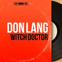 Witch Doctor — Don Lang