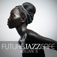 Future Jazz Cafe, Vol. 8 — сборник