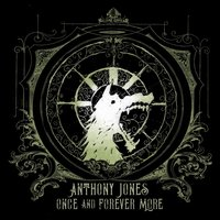 Once and Forever More — anthony jones