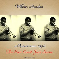 Mainstream 1958: The East Coast Jazz Scene — John Coltrane, Tommy Flanagan, Louis Hayes, Doug Watkins, Wilbur Harden