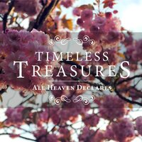 Timeless Treasures: All Heaven Declares — Elevation