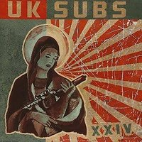 XXIV — UK Subs