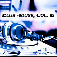 Club House, Vol. 6 — сборник