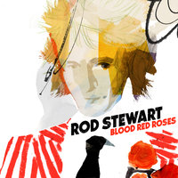 Blood Red Roses — Rod Stewart