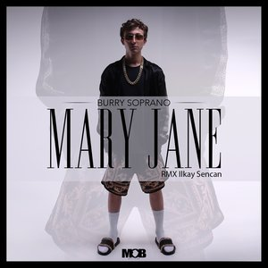 Burry Soprano, Ilkay Sencan - Mary Jane