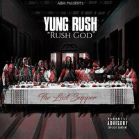 Rush God: The Last Supper — Yung Rush